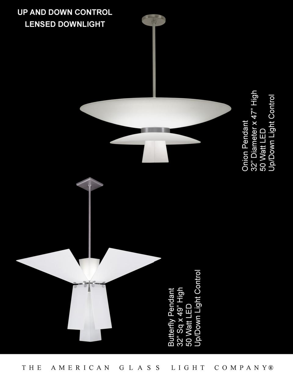 Butterfly Pendant 32    Sq x 49    High 50 Watt LED Up Down Light Control  Onion Pendant 32    Diameter x 47    High 50 Wa...